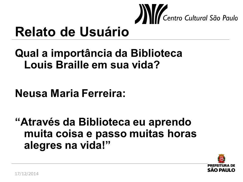 Relato de Usuário Qual a importância da Biblioteca Louis Braille em sua vida Neusa Maria Ferreira: