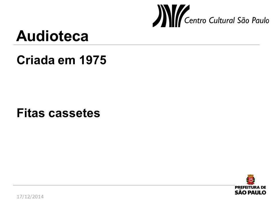 Audioteca Criada em 1975 Fitas cassetes 07/04/2017