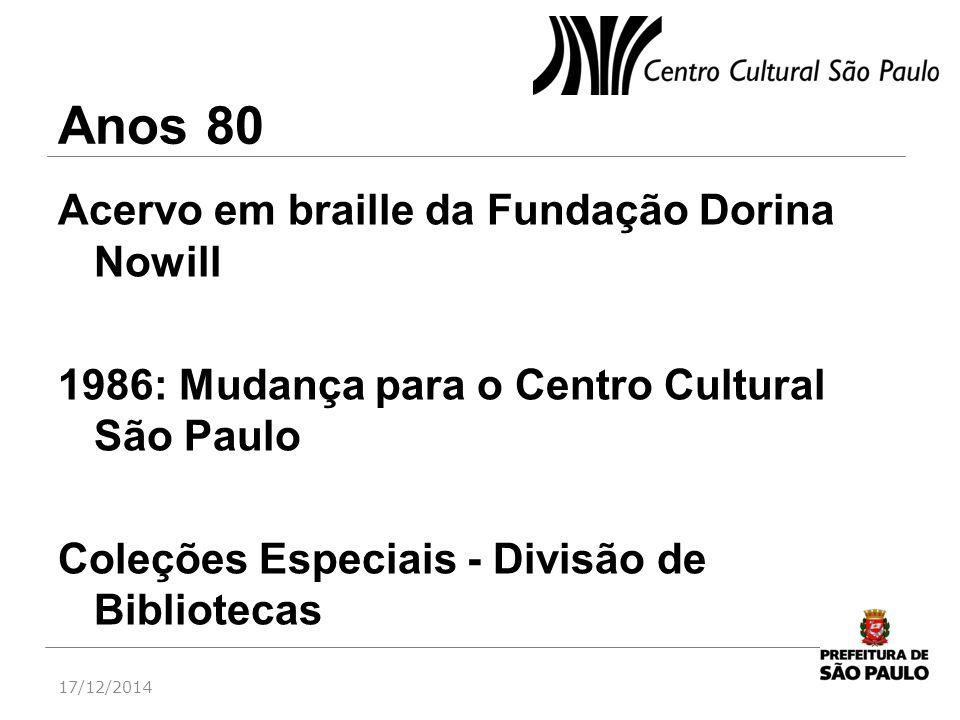 Anos 80 Acervo em braille da Fundação Dorina Nowill