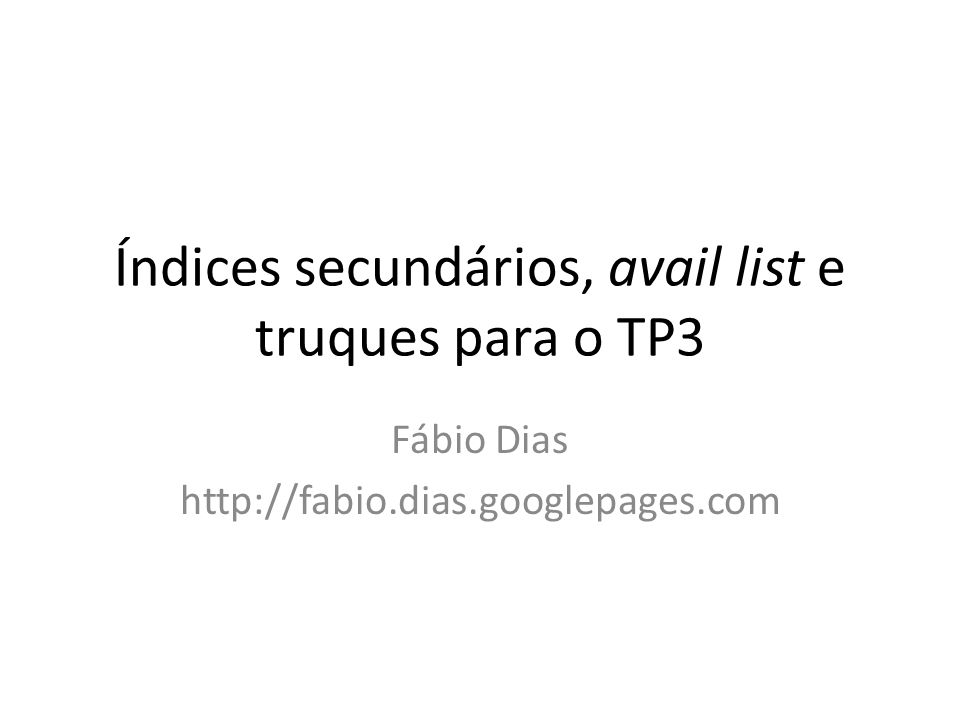Índices secundários, avail list e truques para o TP3