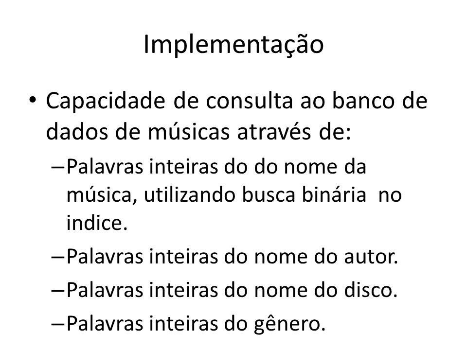 Implementação Capacidade de consulta ao banco de dados de músicas através de: