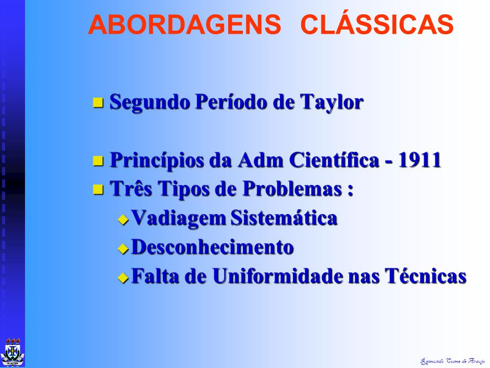 ABORDAGENS CLÁSSICAS Segundo Período de Taylor