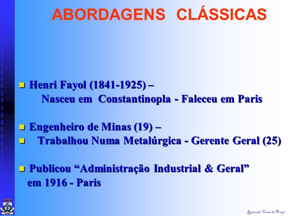ABORDAGENS CLÁSSICAS Henri Fayol (1841-1925) –