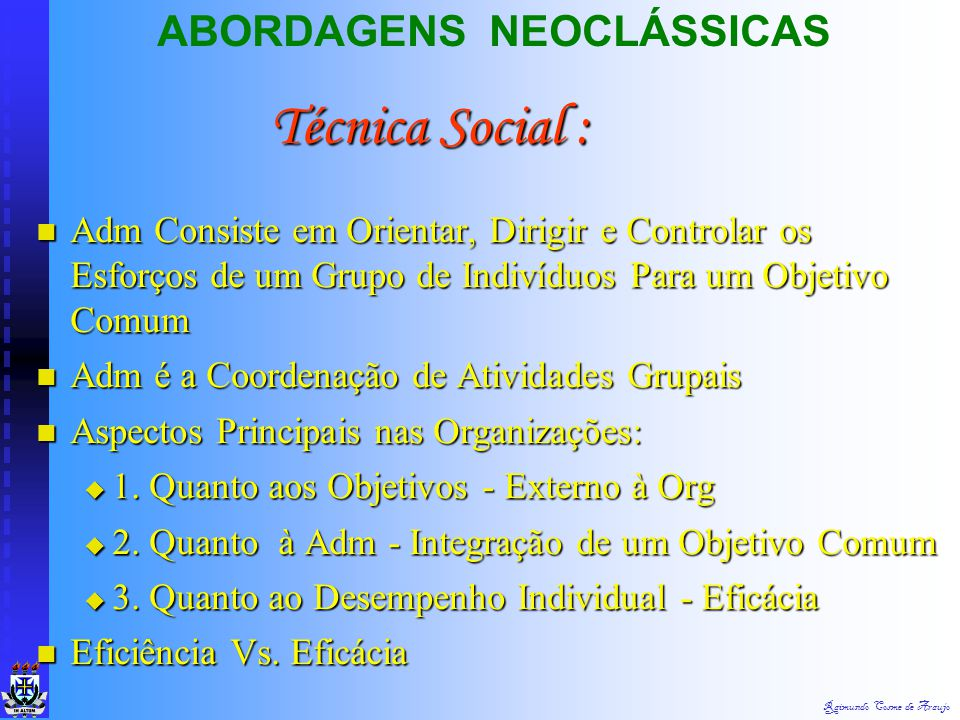 Técnica Social : ABORDAGENS NEOCLÁSSICAS