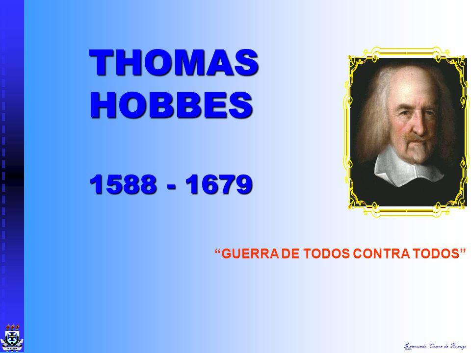 THOMAS HOBBES 1588 - 1679 GUERRA DE TODOS CONTRA TODOS