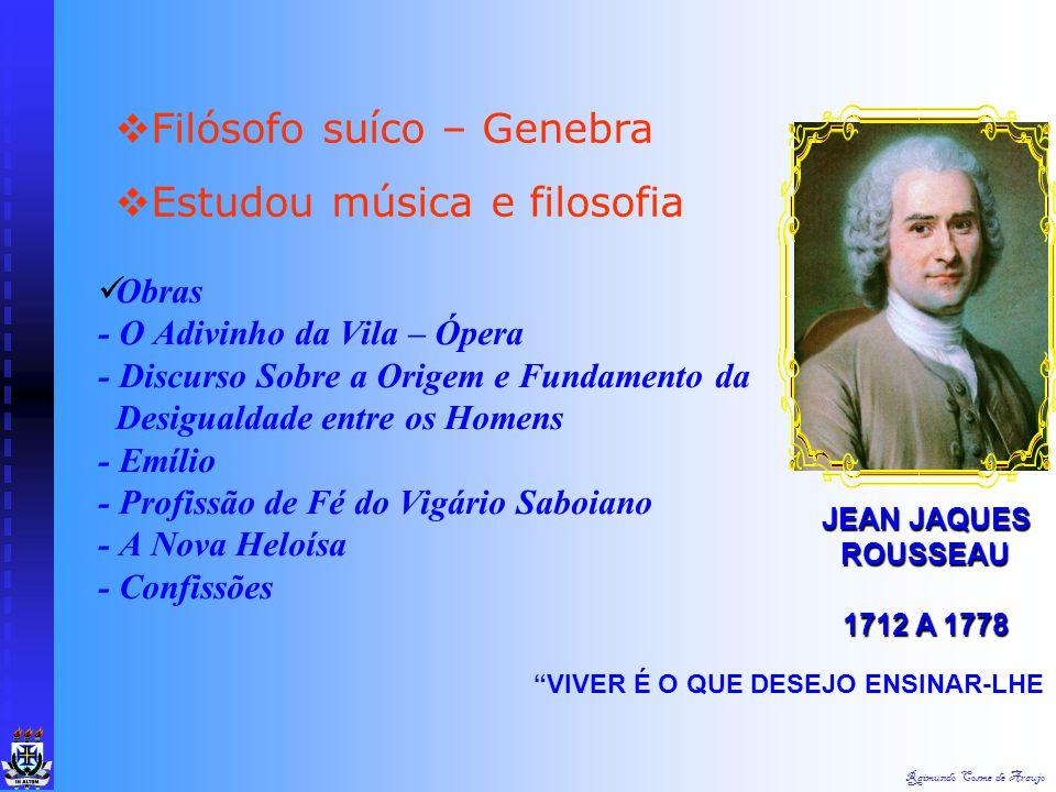 Filósofo suíco – Genebra Estudou música e filosofia