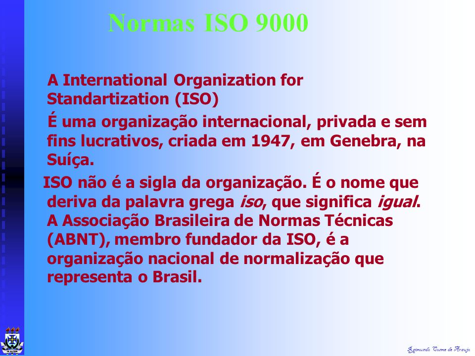 Normas ISO 9000 A International Organization for Standartization (ISO)