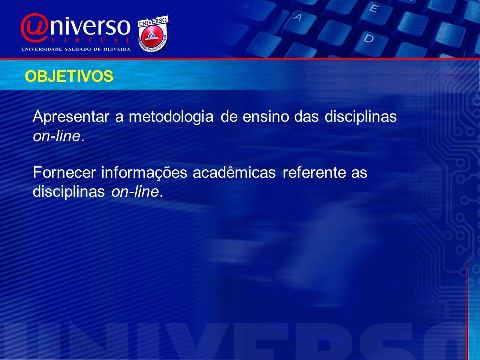 OBJETIVOS Apresentar a metodologia de ensino das disciplinas.