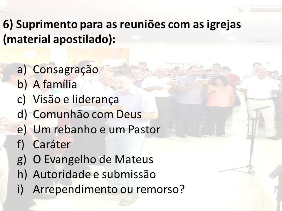 6) Suprimento para as reuniões com as igrejas (material apostilado):
