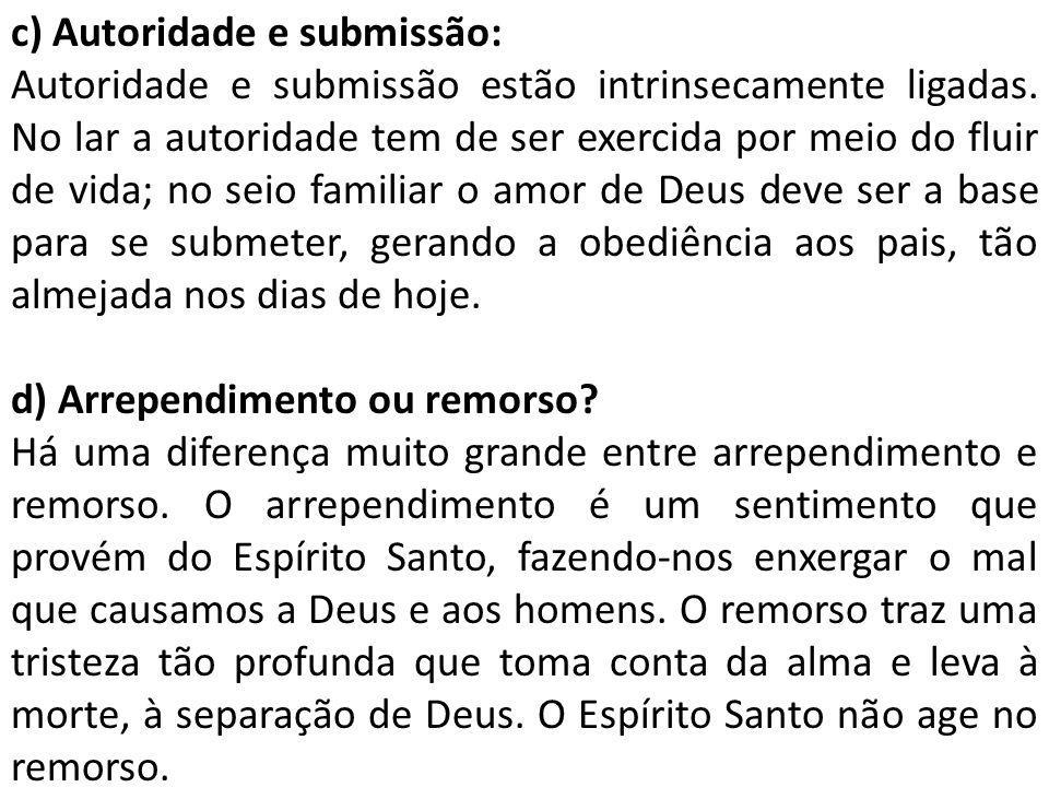 c) Autoridade e submissão: