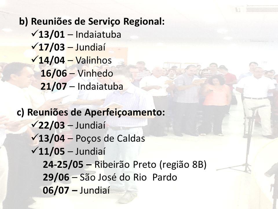b) Reuniões de Serviço Regional: