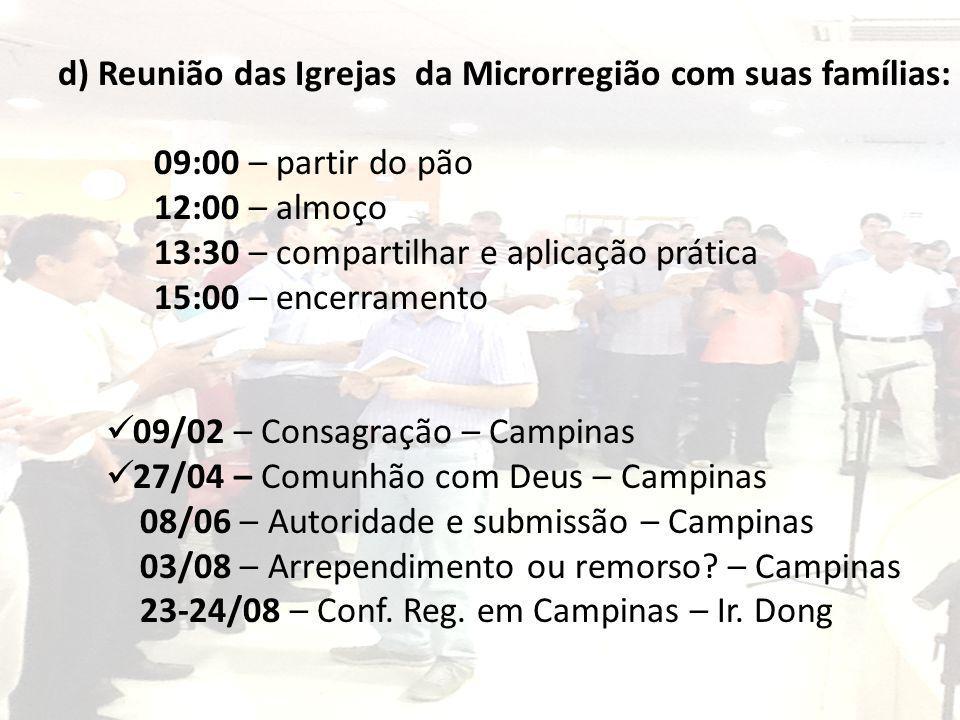 d) Reunião das Igrejas da Microrregião com suas famílias: