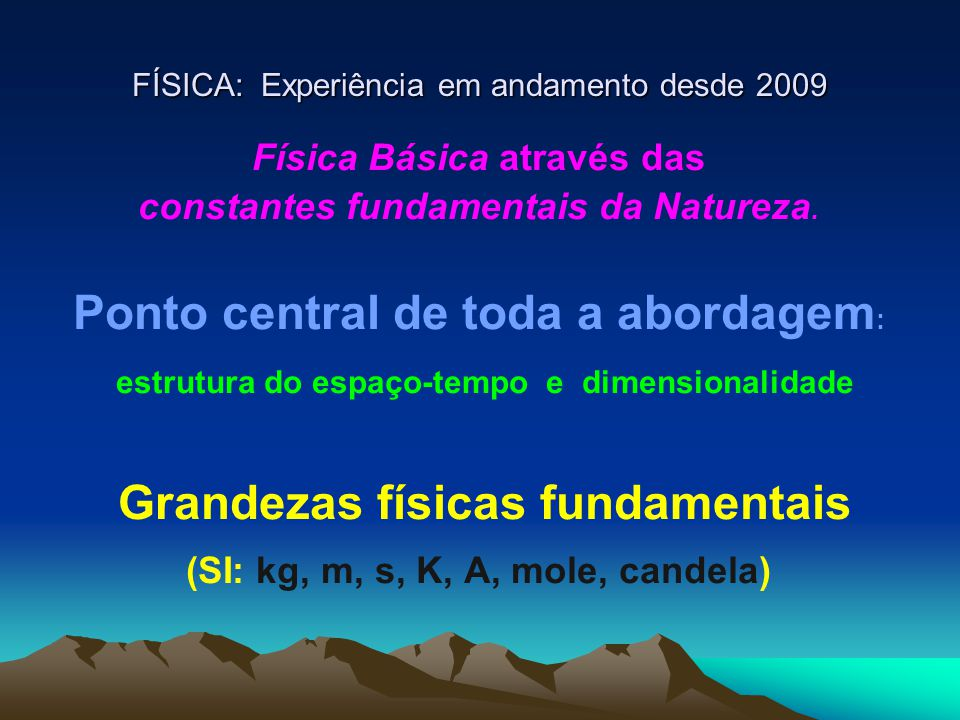 FÍSICA: Experiência em andamento desde 2009