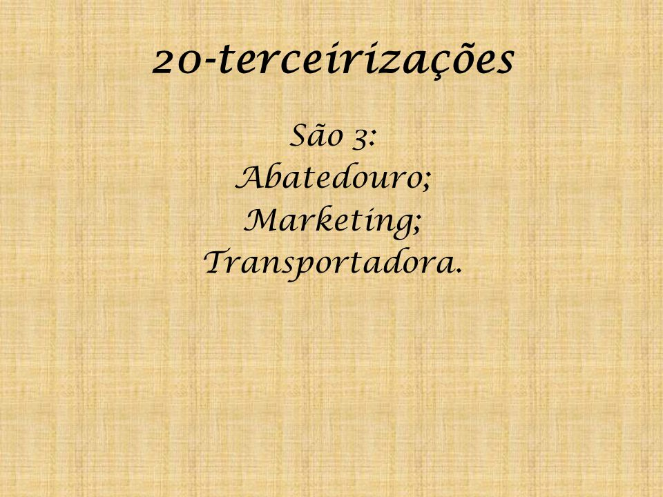 São 3: Abatedouro; Marketing; Transportadora.