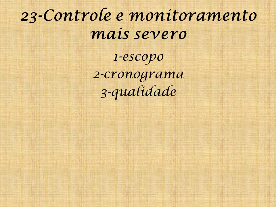 23-Controle e monitoramento mais severo