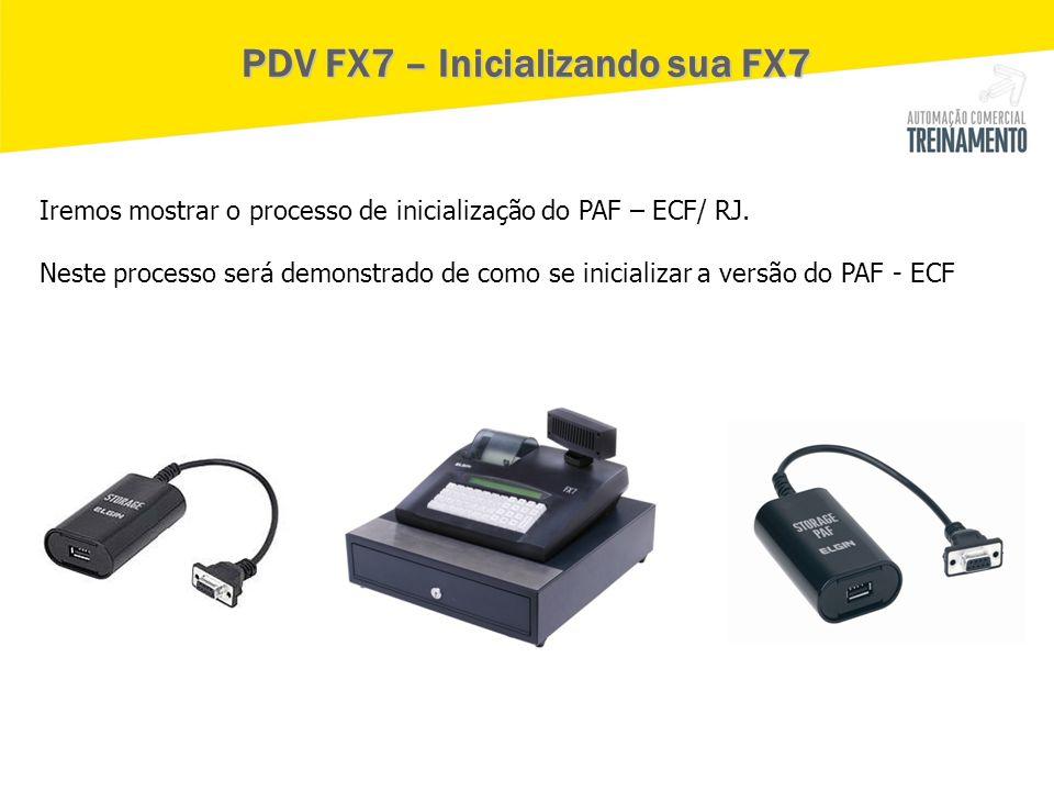 PDV FX7 – Inicializando sua FX7