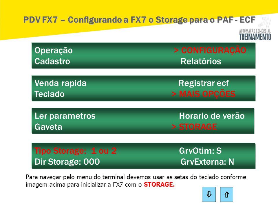 PDV FX7 – Configurando a FX7 o Storage para o PAF - ECF