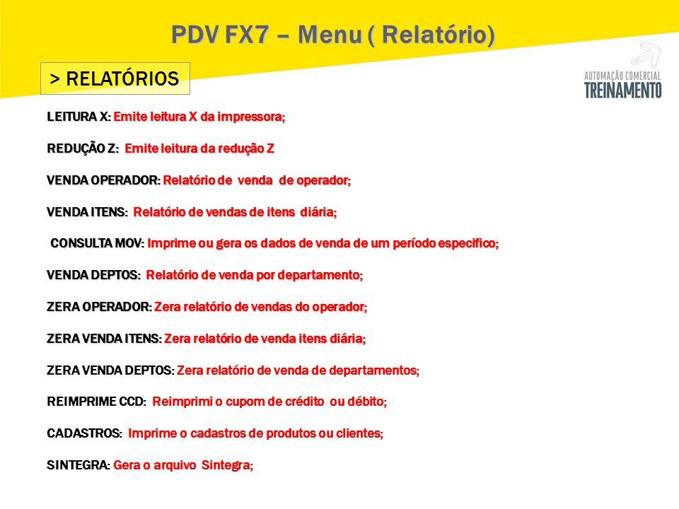 PDV FX7 – Menu ( Relatório)