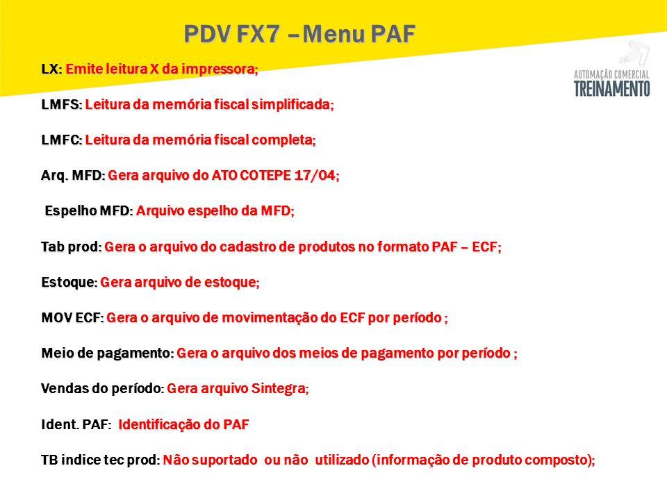 PDV FX7 –Menu PAF LX: Emite leitura X da impressora;