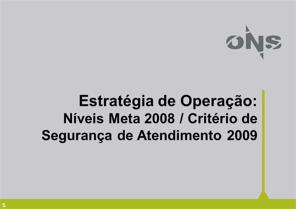 Estratégia de Operação: Níveis Meta 2008 / Critério de Segurança de Atendimento 2009