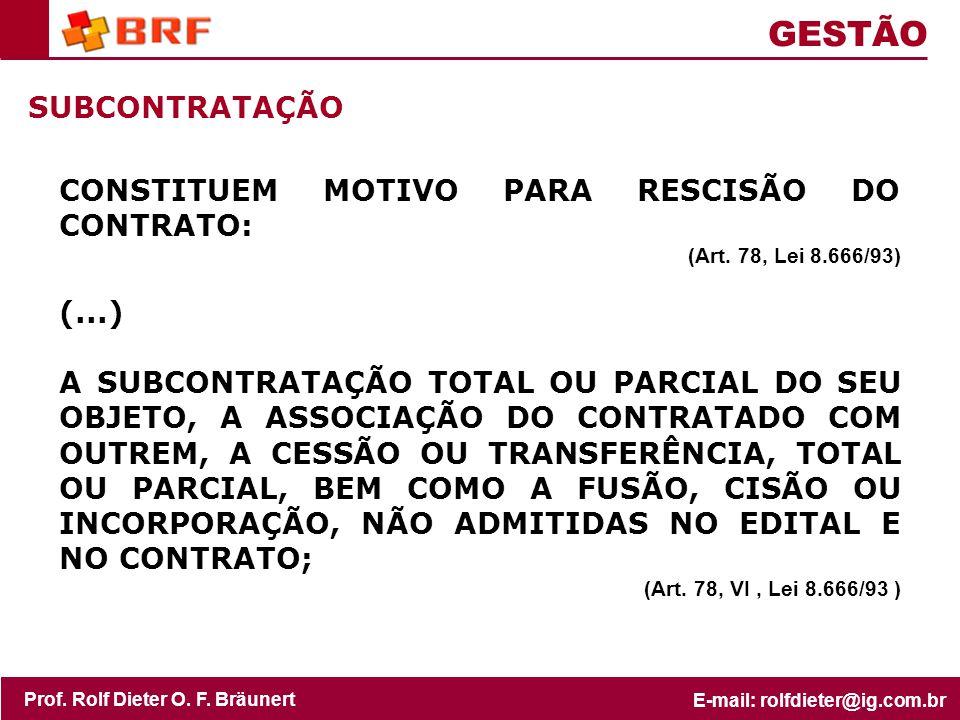GESTÃO SUBCONTRATAÇÃO CONSTITUEM MOTIVO PARA RESCISÃO DO CONTRATO: