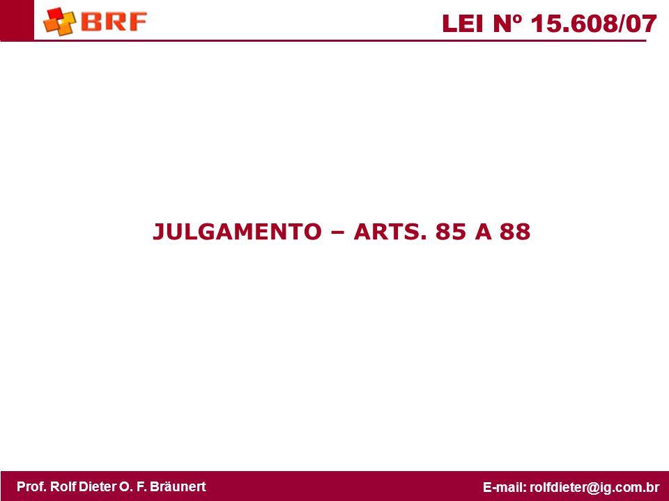 LEI Nº 15.608/07 JULGAMENTO – ARTS. 85 A 88