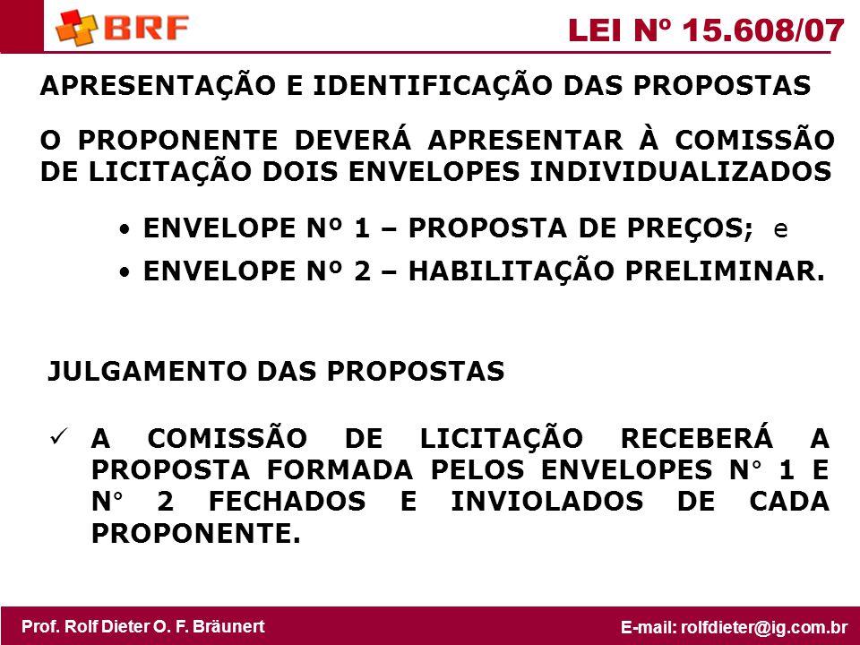 LEI Nº 15.608/07 APRESENTAÇÃO E IDENTIFICAÇÃO DAS PROPOSTAS