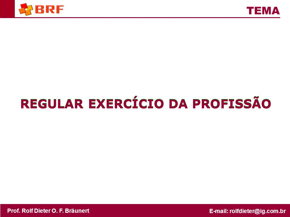 REGULAR EXERCÍCIO DA PROFISSÃO REGULAR EXERCÍCIO DA PROFISSÃO