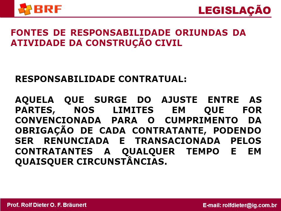 LEGISLAÇÃO FONTES DE RESPONSABILIDADE ORIUNDAS DA ATIVIDADE DA CONSTRUÇÃO CIVIL. RESPONSABILIDADE CONTRATUAL: