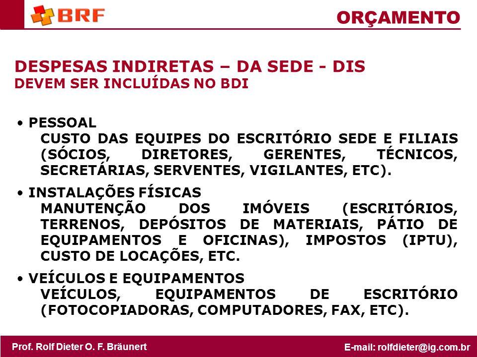 ORÇAMENTO DESPESAS INDIRETAS – DA SEDE - DIS