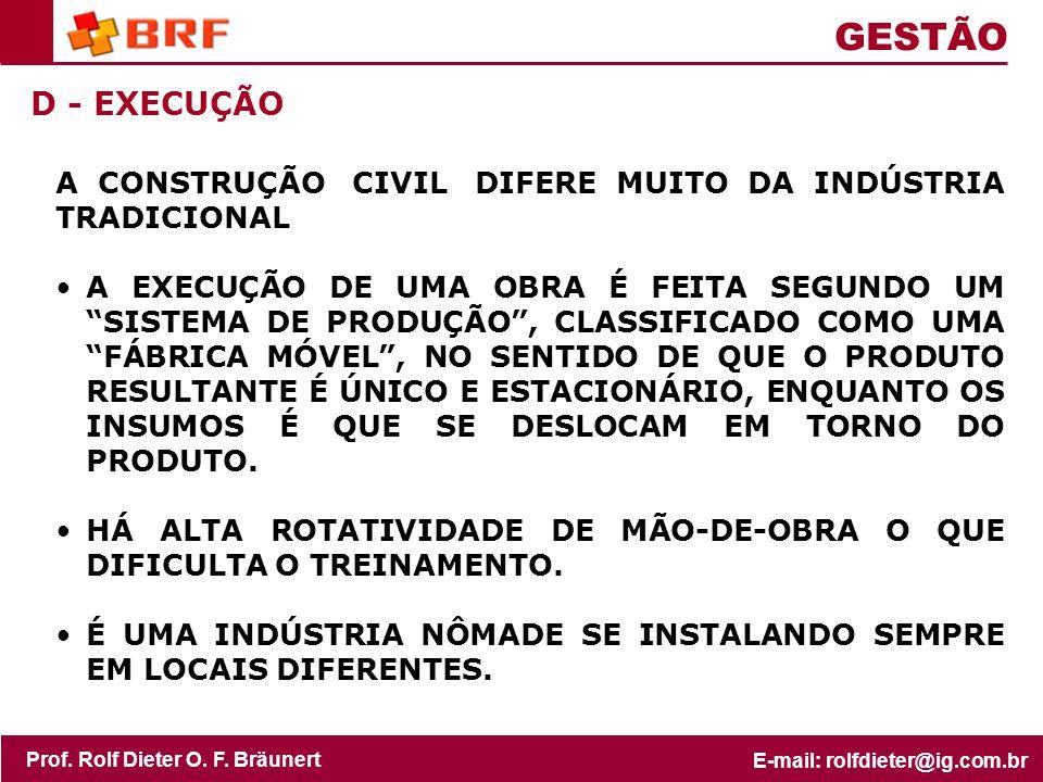 GESTÃO D - EXECUÇÃO A CONSTRUÇÃO CIVIL DIFERE MUITO DA INDÚSTRIA