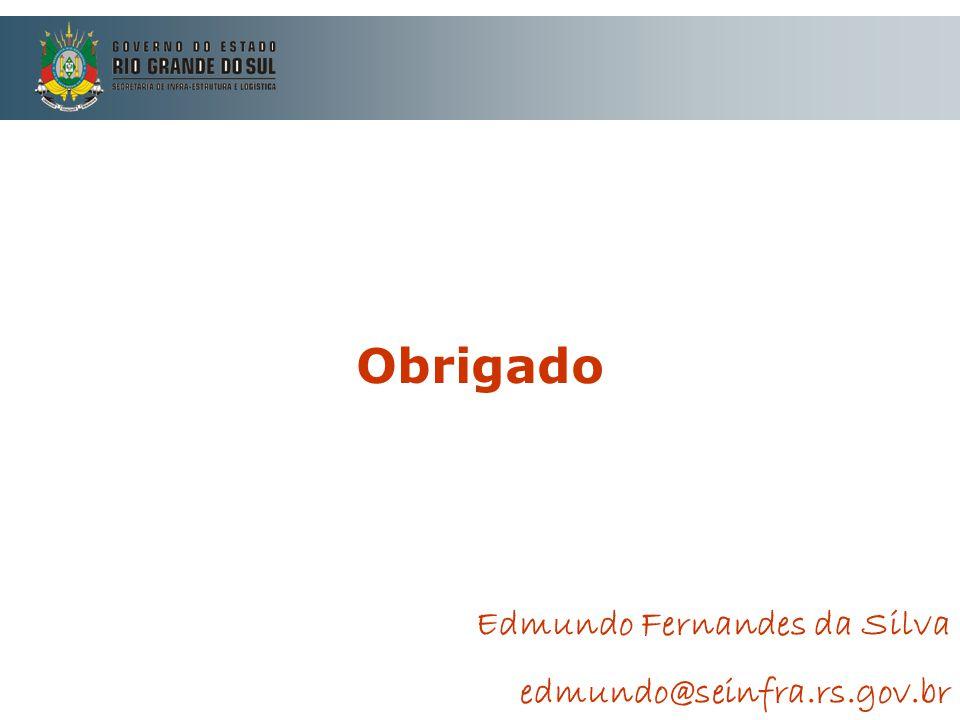 Obrigado Edmundo Fernandes da Silva edmundo@seinfra.rs.gov.br 23