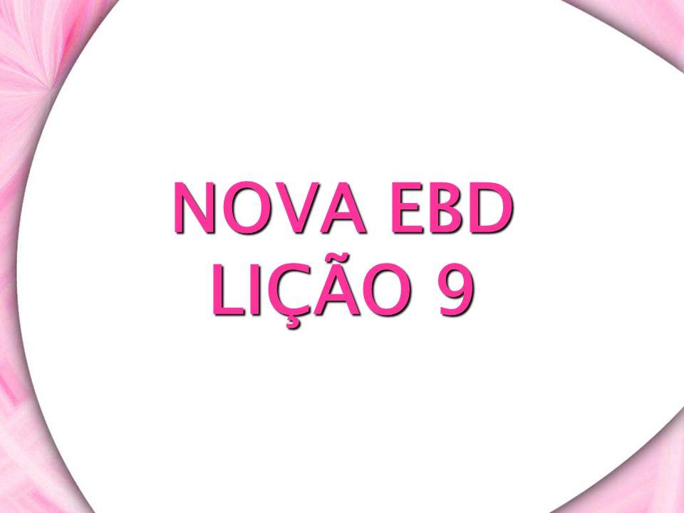 NOVA EBD LIÇÃO 9