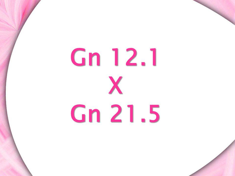 Gn 12.1 X Gn 21.5