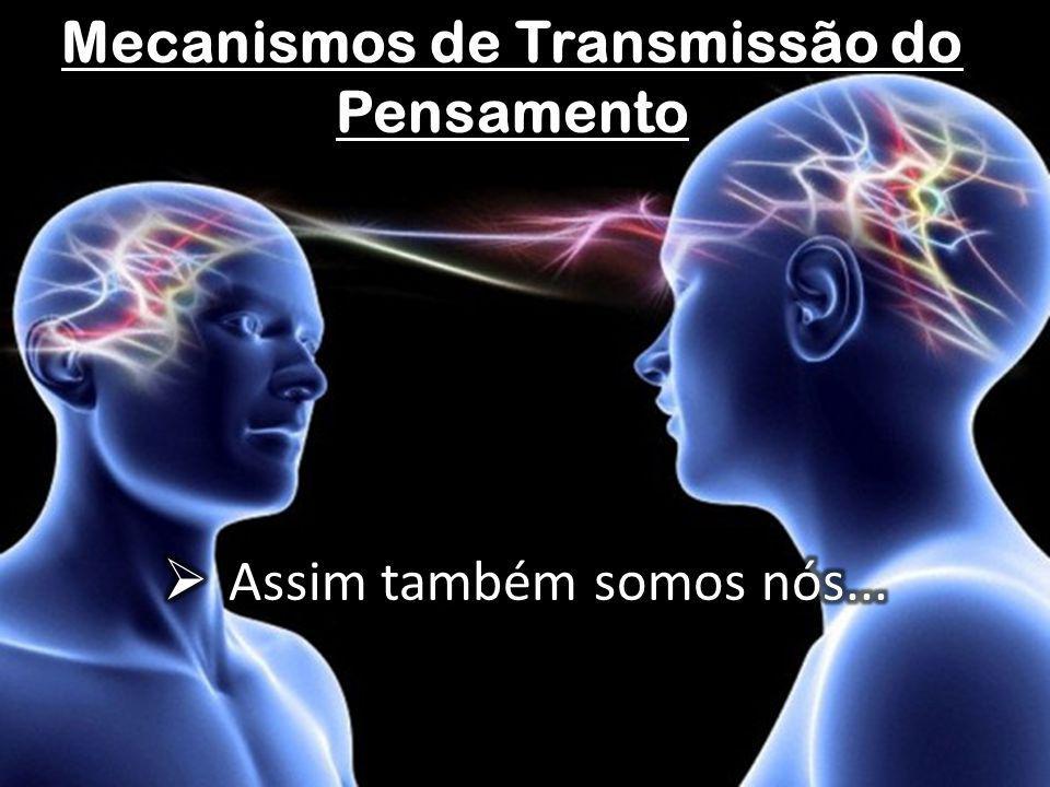 Mecanismos de Transmissão do Pensamento