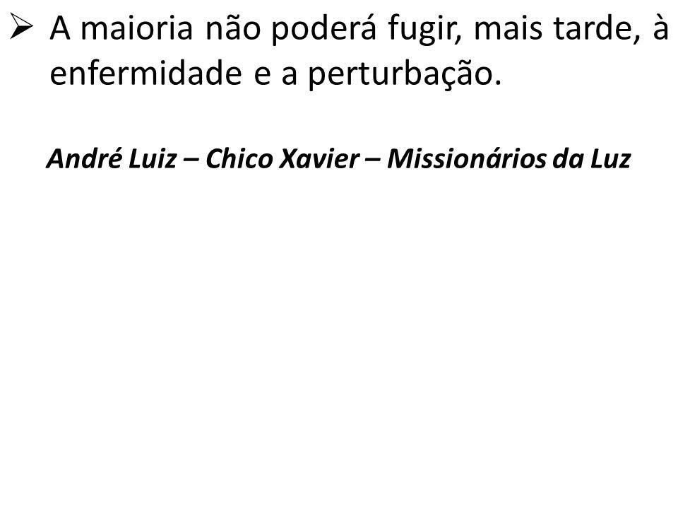 André Luiz – Chico Xavier – Missionários da Luz