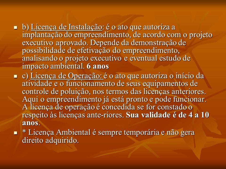 * Licença Ambiental é sempre temporária e não gera direito adquirido.