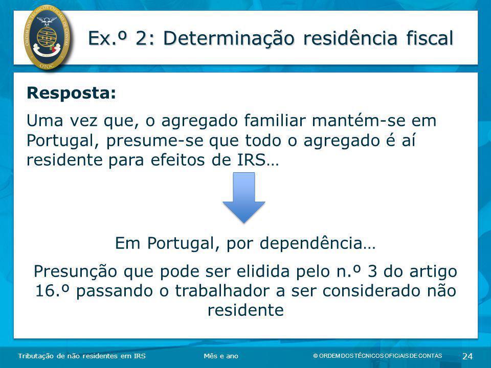 Ex.º 2: Determinação residência fiscal