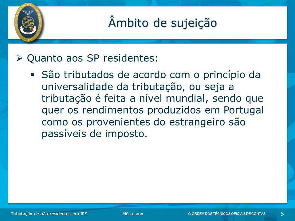 Âmbito de sujeição Quanto aos SP residentes: