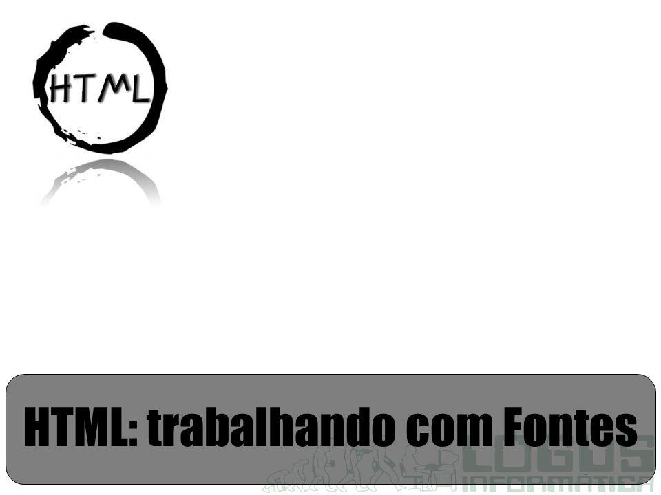 HTML: trabalhando com Fontes