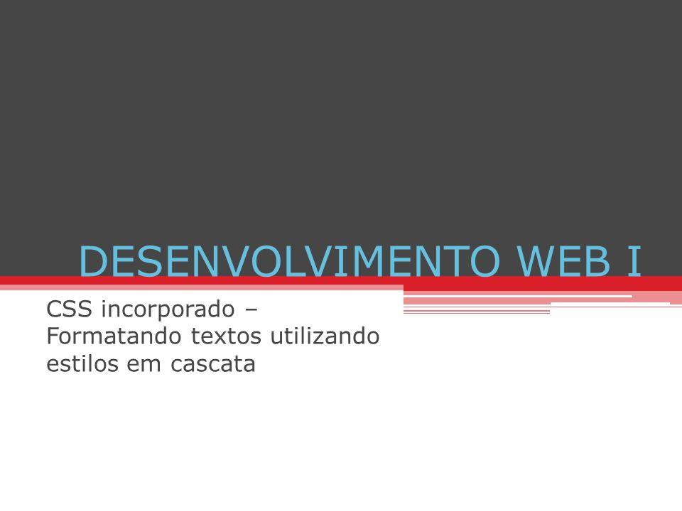 CSS incorporado – Formatando textos utilizando estilos em cascata