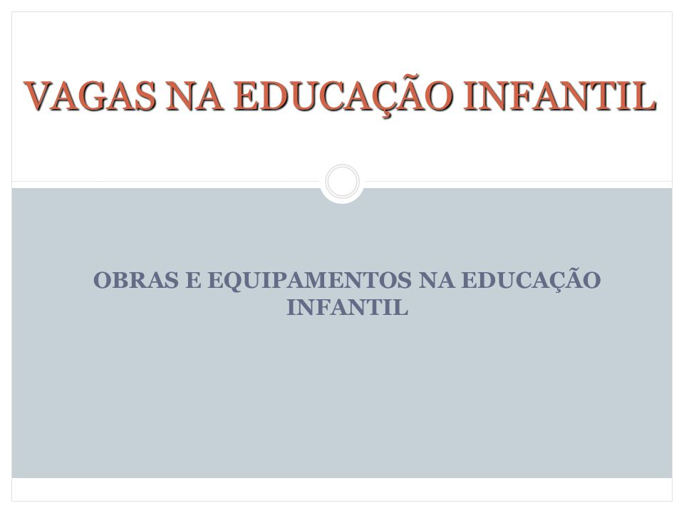 VAGAS NA EDUCAÇÃO INFANTIL