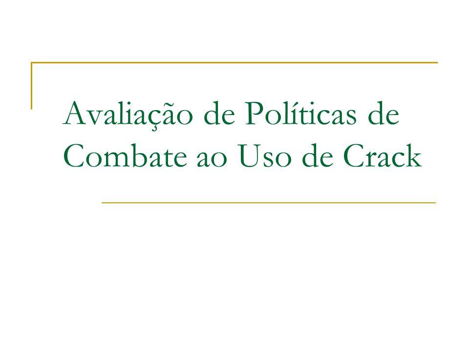 Avaliação de Políticas de Combate ao Uso de Crack