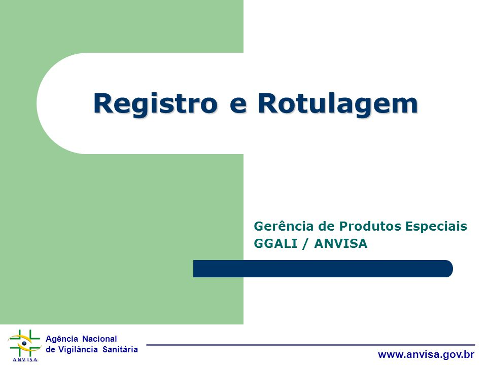 Gerência de Produtos Especiais GGALI / ANVISA