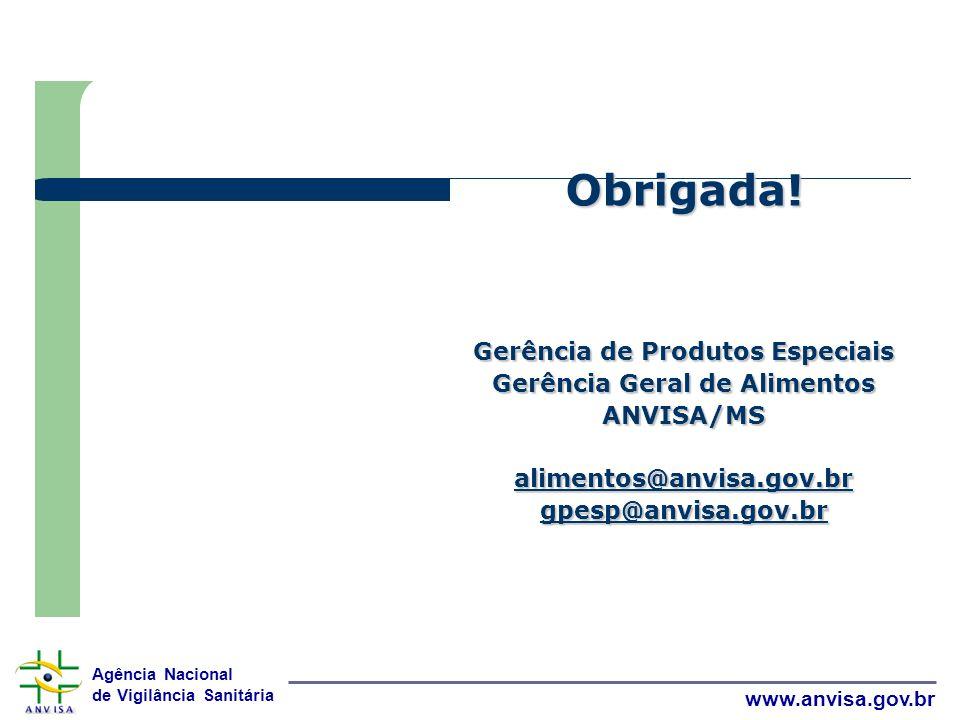 Gerência de Produtos Especiais Gerência Geral de Alimentos