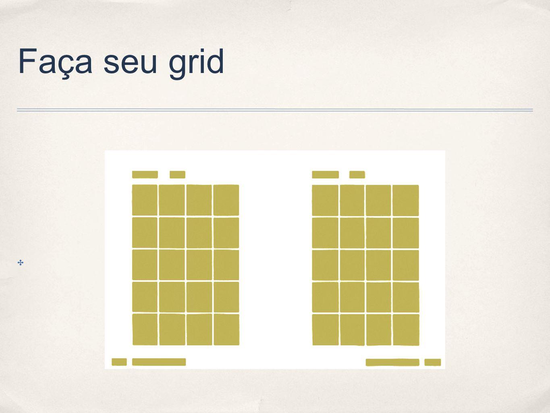 Faça seu grid