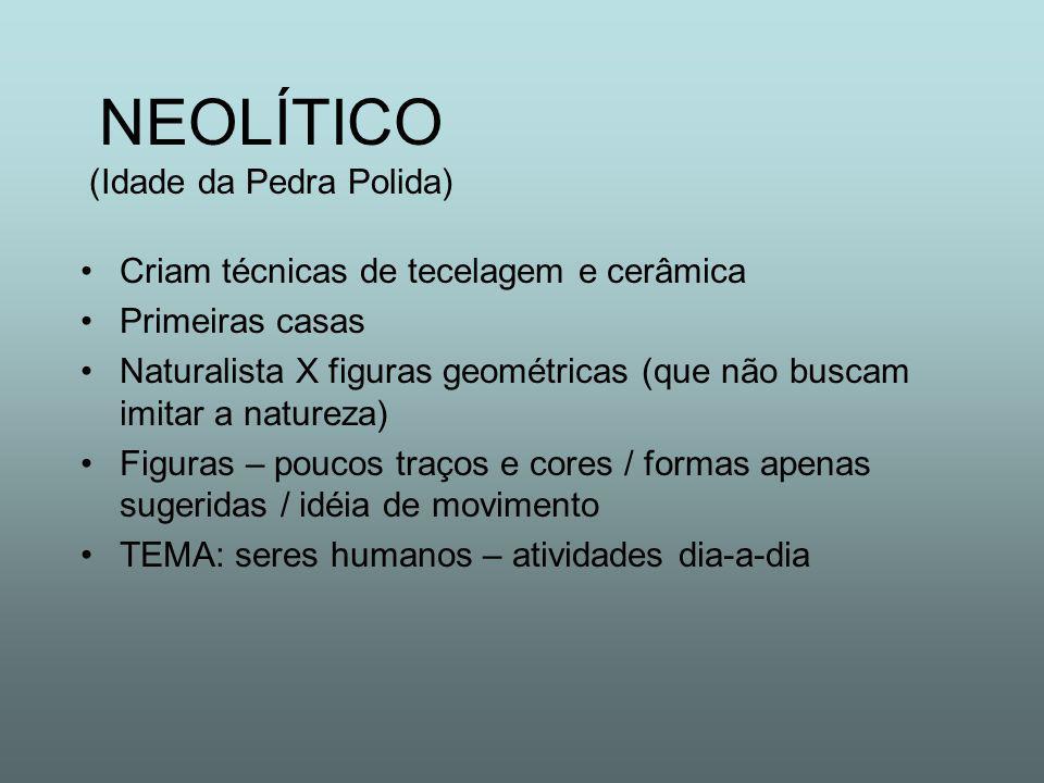 NEOLÍTICO (Idade da Pedra Polida)