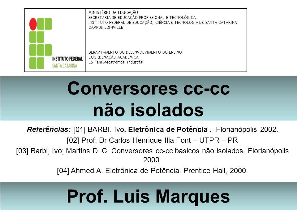 Conversores cc-cc não isolados Prof. Luis Marques