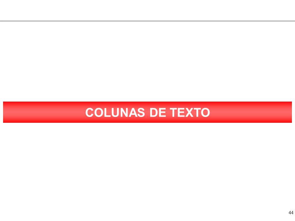 TEXTO – 2 COLUNAS Texto Texto Texto Texto