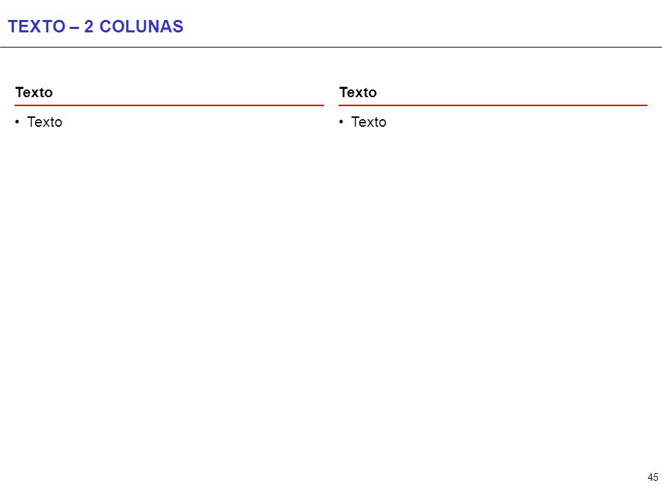 TEXTO – 3 COLUNAS Texto Texto Texto Texto Texto Texto
